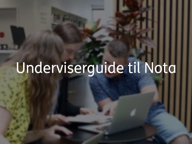 Billede af lærerstudende og teksten: Underviserguide til Nota