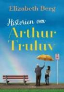 Forside fra bogen Historien om Arthur Truluv