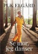 Forside fra bogen Se mor, jeg danser